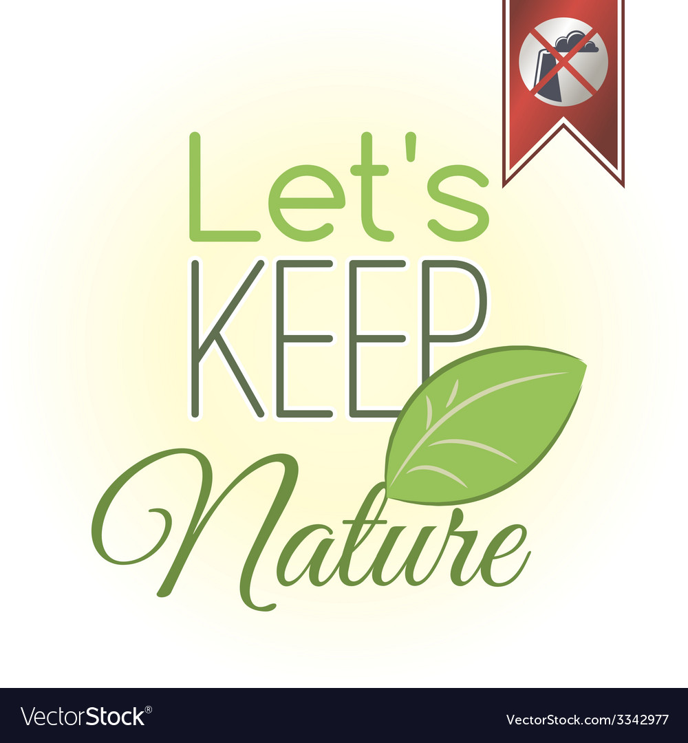 Lets keep nature vector | Price: 1 Credit (USD $1)