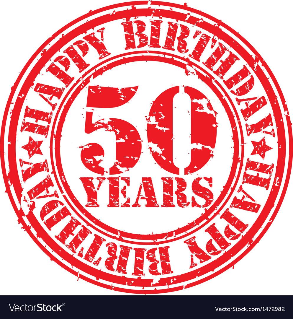Grunge 50 years happy birthday rubber stamp vector | Price: 1 Credit (USD $1)