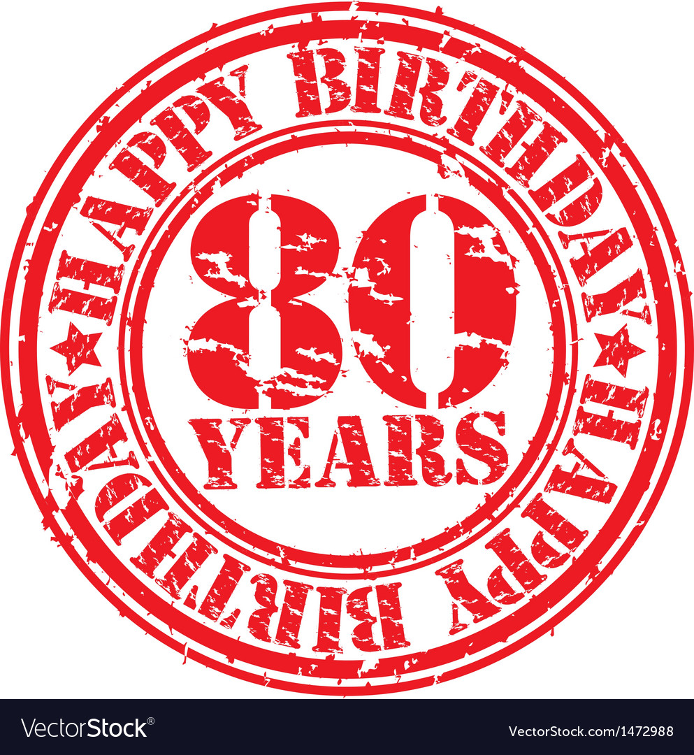 Grunge 80 years happy birthday rubber stamp vector | Price: 1 Credit (USD $1)