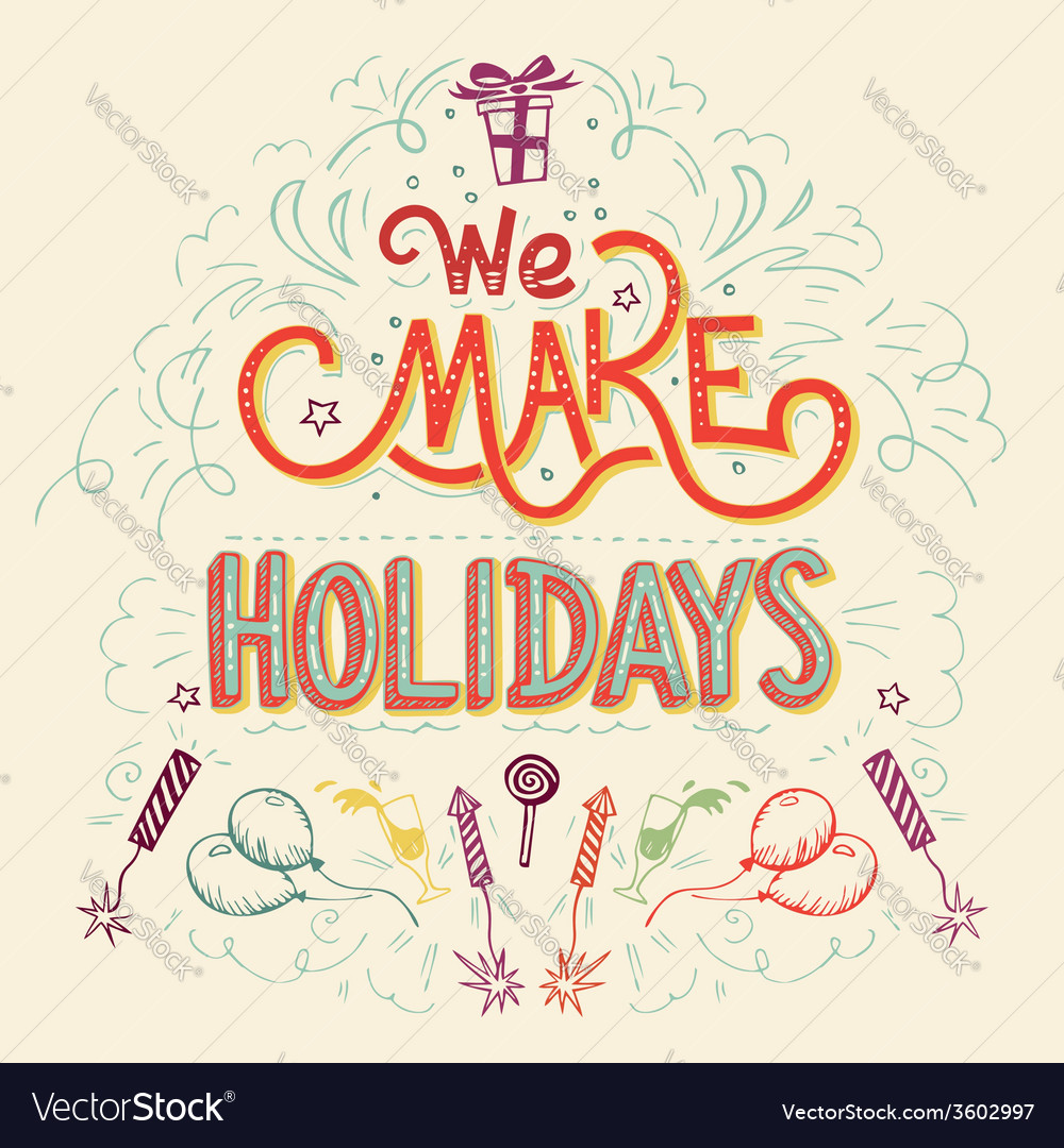 We make holidays hand-lettering vector | Price: 1 Credit (USD $1)
