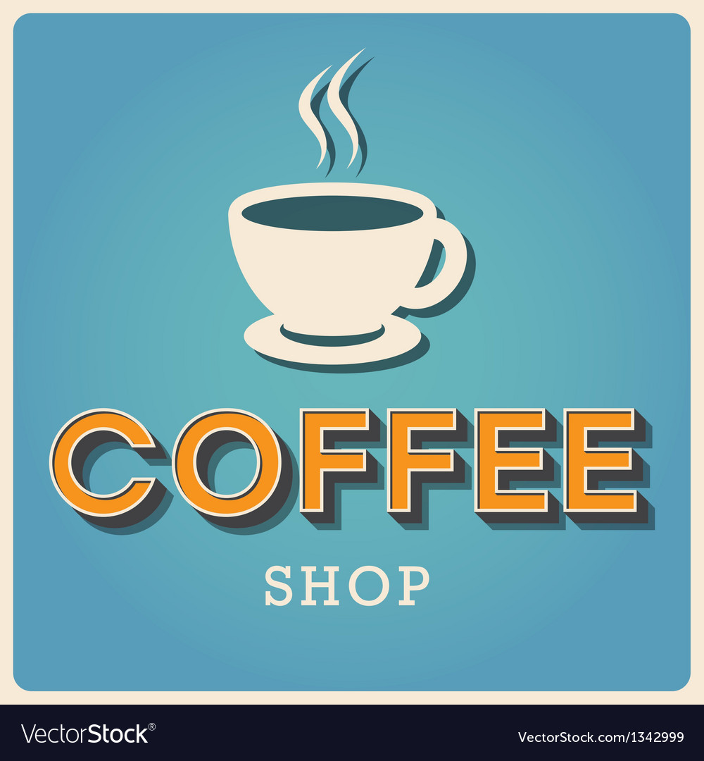 Coffee shop retro poster  eps10 vector | Price: 1 Credit (USD $1)