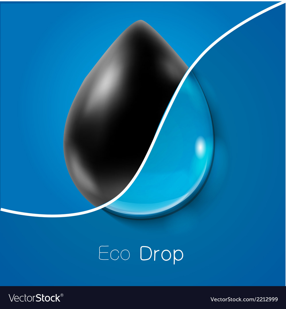 Drop of petroleum and clear water ecology concept vector | Price: 1 Credit (USD $1)