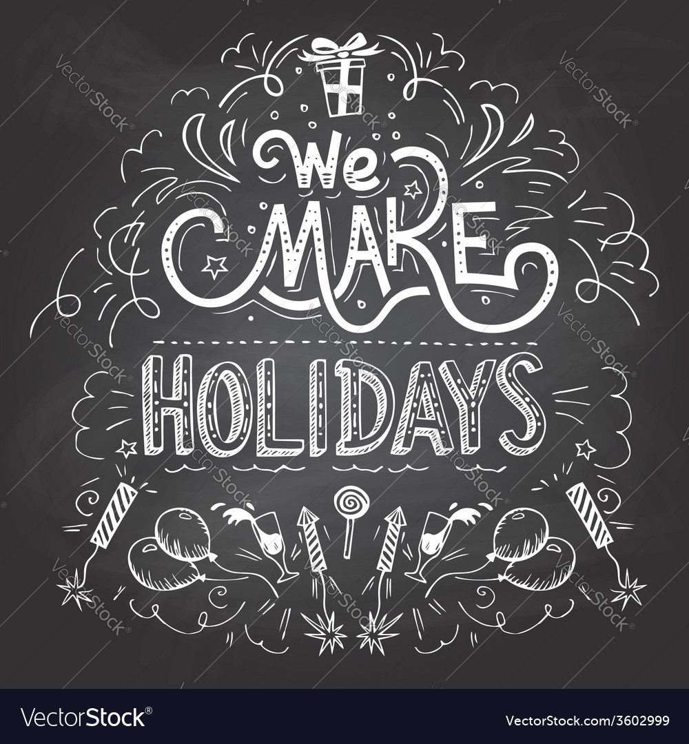 We make holidays chalkboard label vector | Price: 1 Credit (USD $1)
