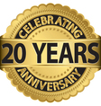 Celebrating 20 years anniversary golden label with vector