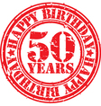 Grunge 50 years happy birthday rubber stamp vector