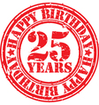 Grunge 25 years happy birthday rubber stamp vector