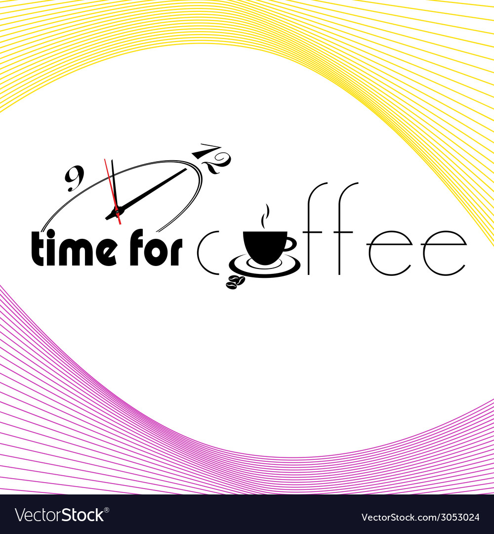 Time for coffee sign with clock vector | Price: 1 Credit (USD $1)