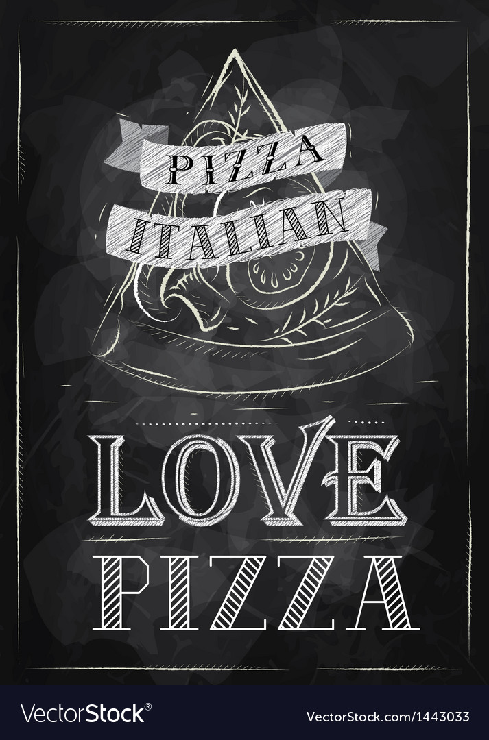 Poster pizza love chalk vector | Price: 1 Credit (USD $1)