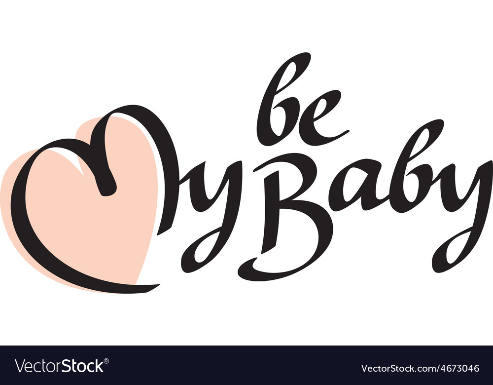 Be my baby text vector | Price: 1 Credit (USD $1)