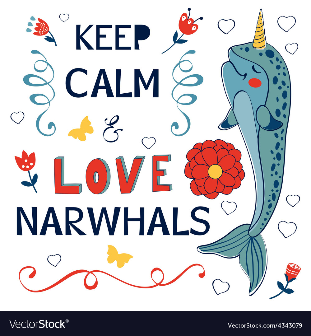 Keep calm and love narwhals vector | Price: 1 Credit (USD $1)