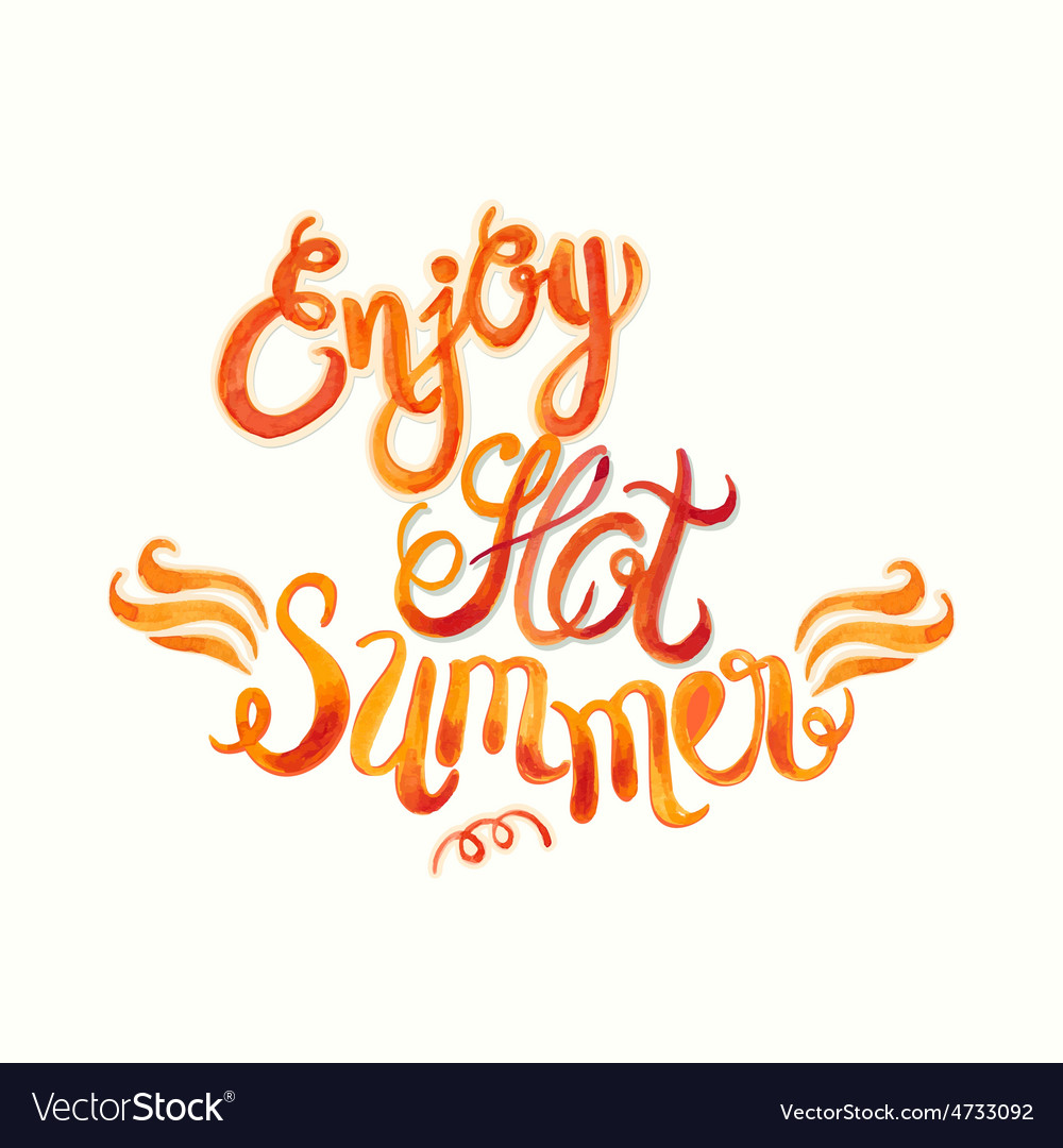 Watercolor lettering enjoy hot summer-fire flame vector | Price: 1 Credit (USD $1)