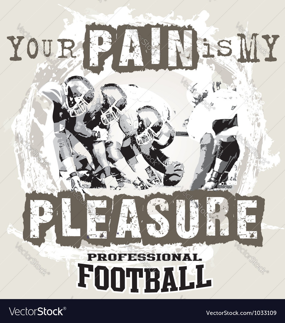 Your pain is my pleasure vector | Price: 1 Credit (USD $1)