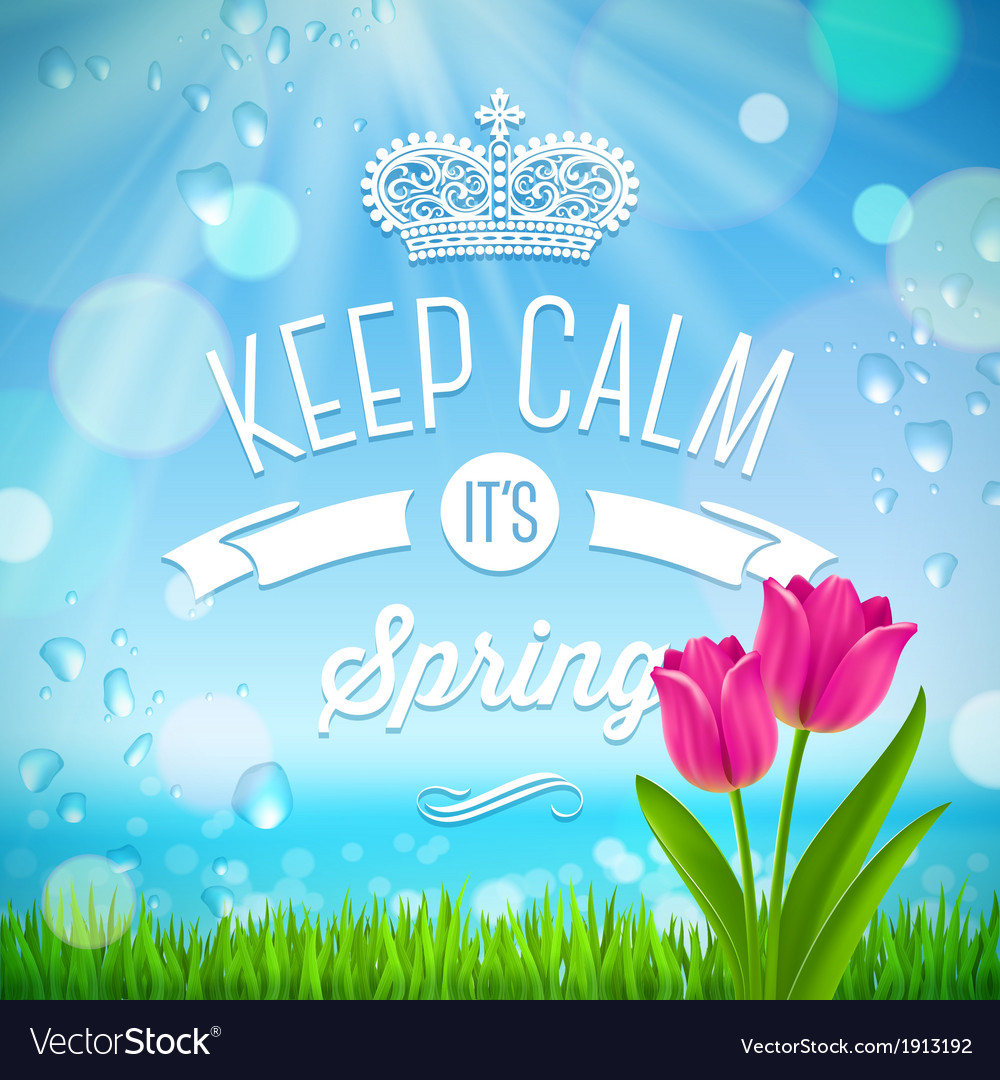 Keep calm its spring vector | Price: 1 Credit (USD $1)
