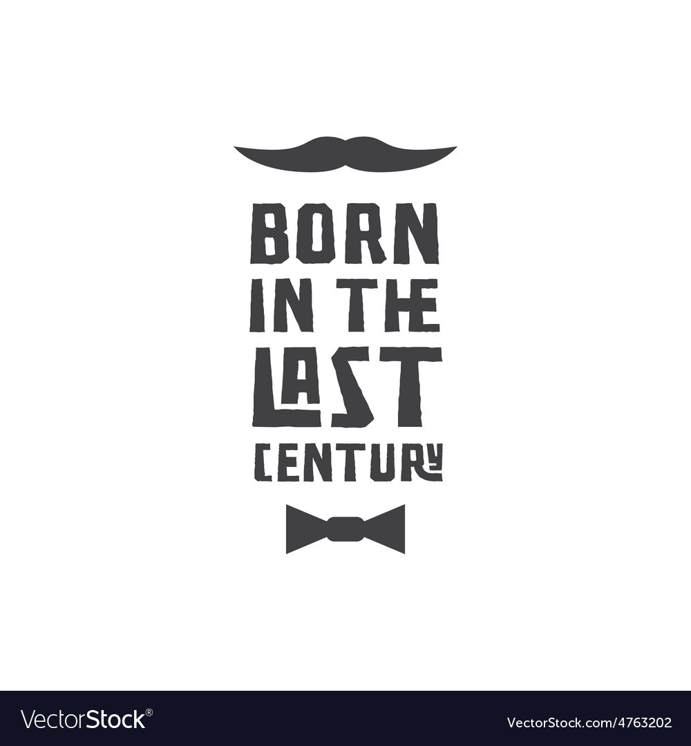 Slogan born in the last century typography or vector | Price: 1 Credit (USD $1)