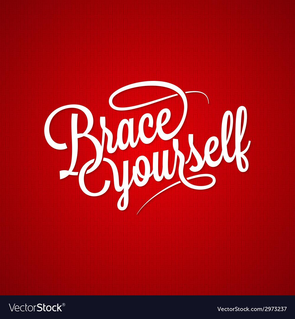 Brace yourself vintage lettering background vector | Price: 1 Credit (USD $1)