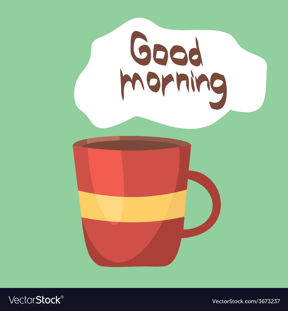 Cup of coffee good morning concept background vector | Price: 1 Credit (USD $1)