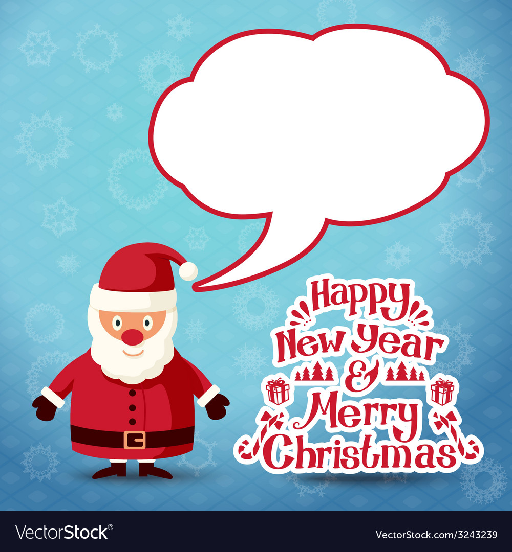 Merry christmas santa claus with speech bubble for vector | Price: 1 Credit (USD $1)