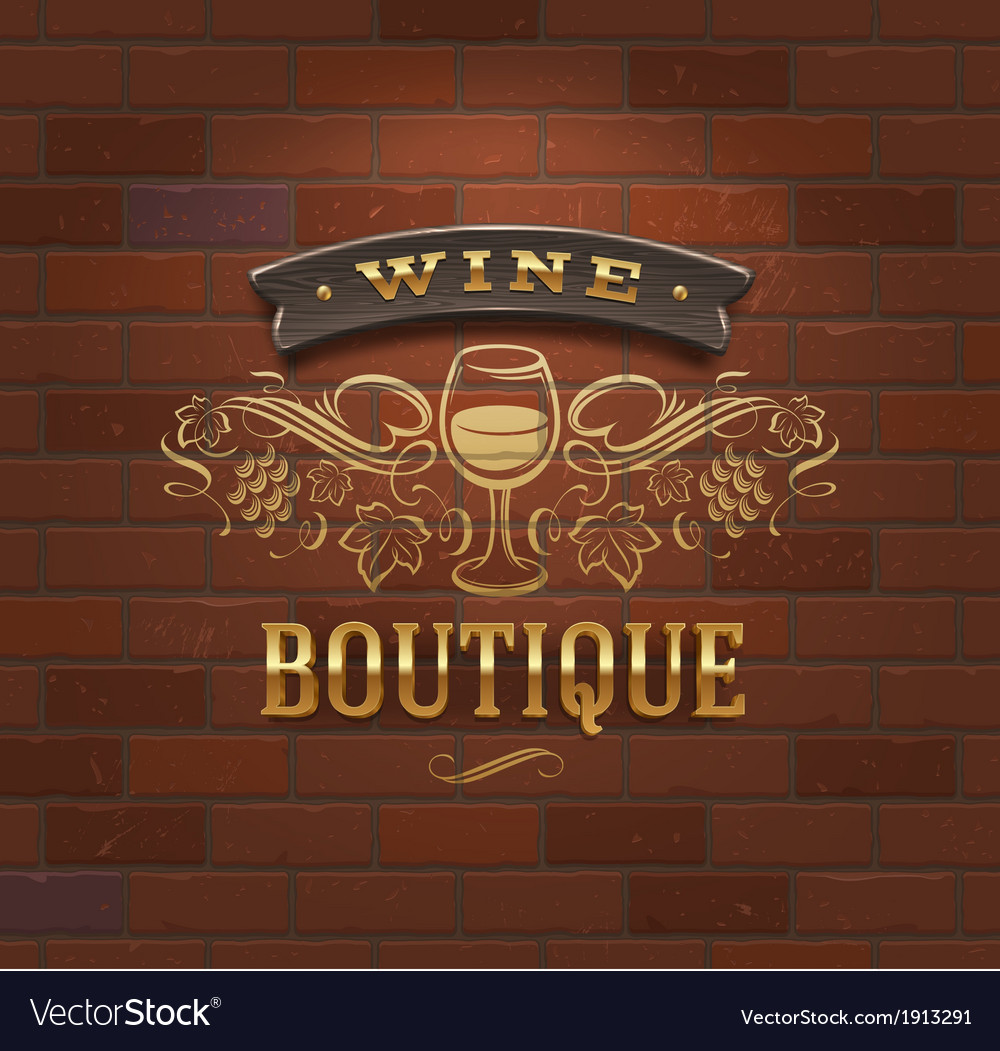 Wine boutique vintage signboard on brick wall vector | Price: 1 Credit (USD $1)