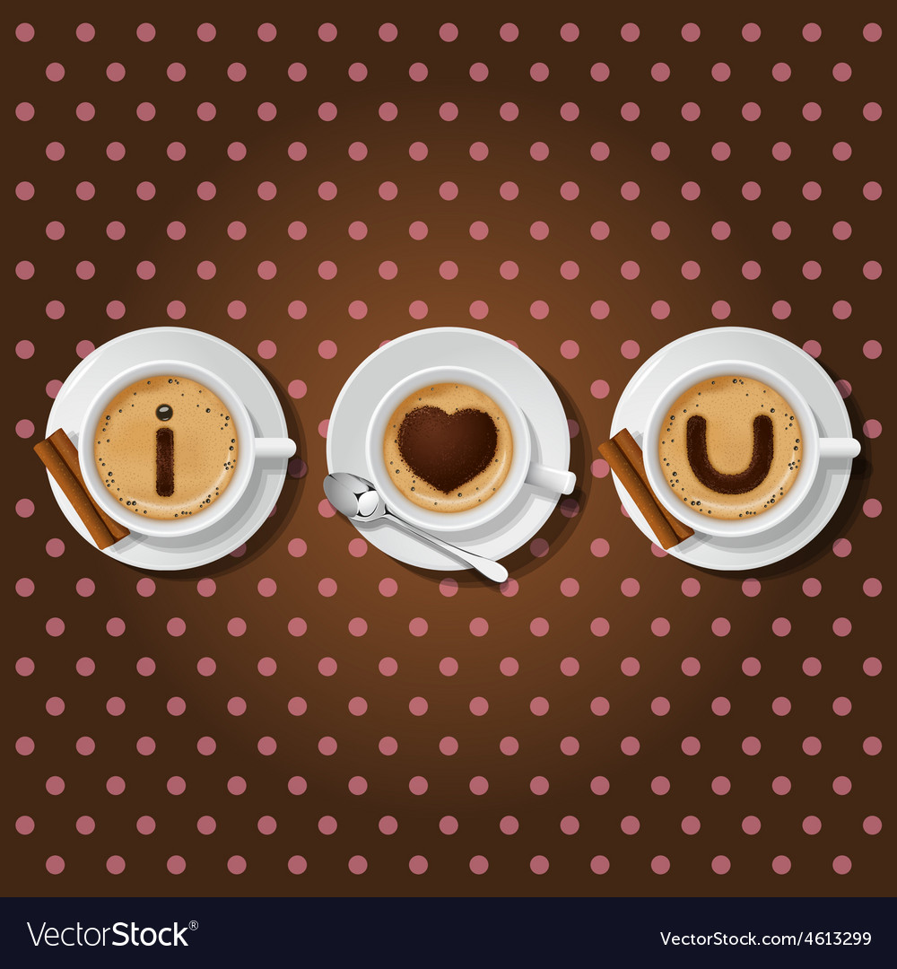 Cappuccino cup with words i love you vector | Price: 1 Credit (USD $1)