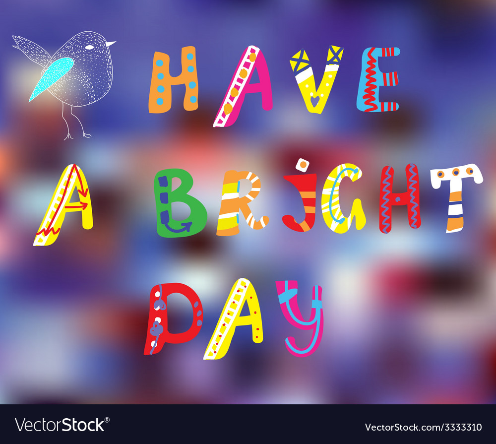 Have a bright day motivation card vector | Price: 1 Credit (USD $1)