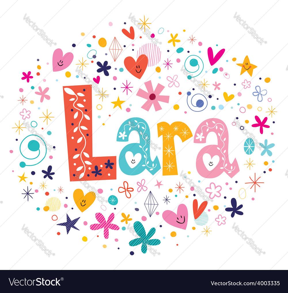 Lara female name design decorative lettering type vector | Price: 1 Credit (USD $1)