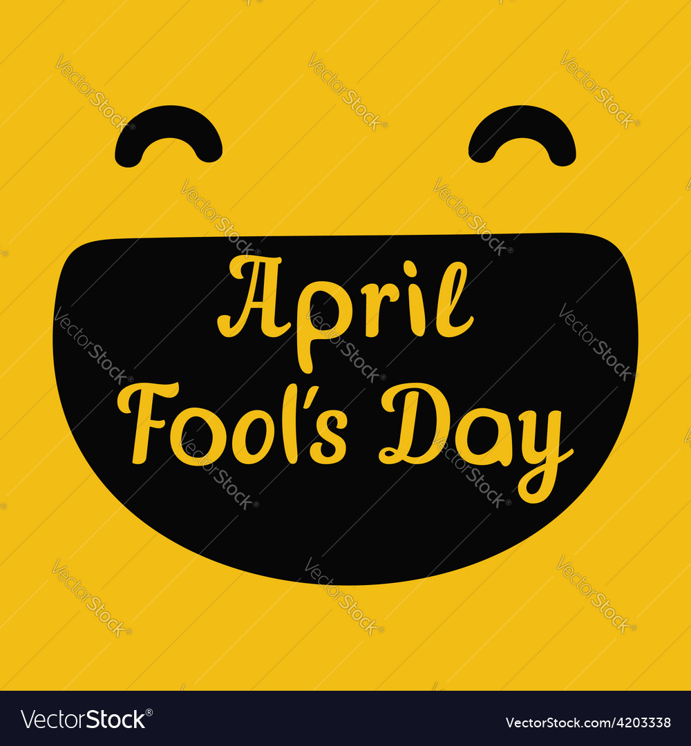 April fools day design with smiley face and text vector | Price: 1 Credit (USD $1)