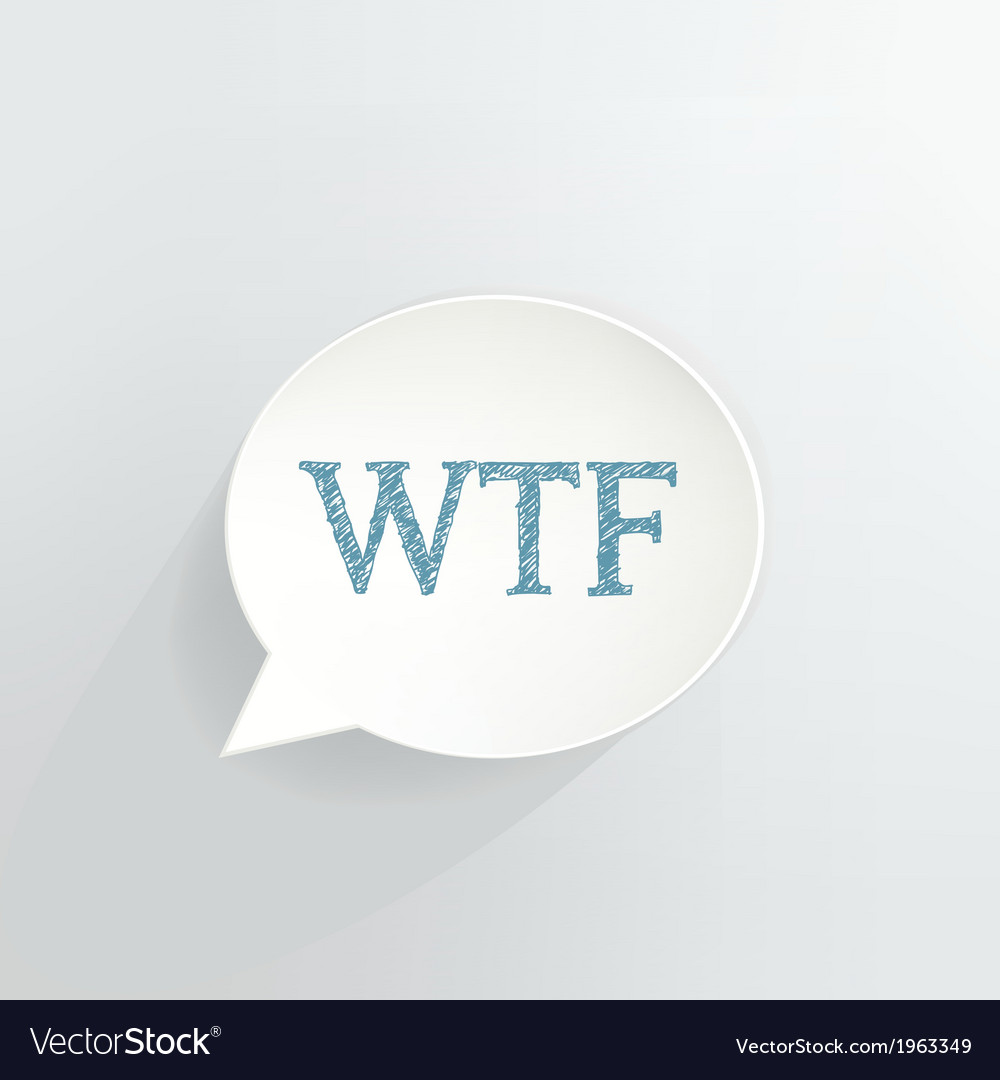 Wtf sign vector | Price: 1 Credit (USD $1)