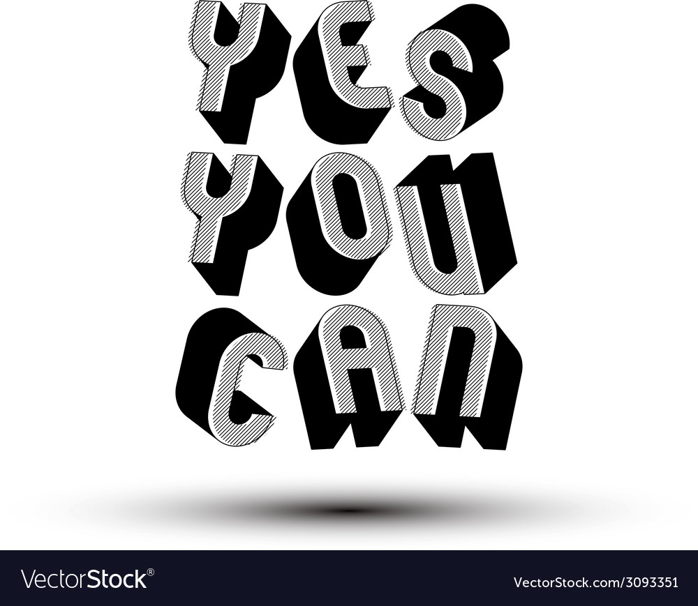 Yes you can phrase made with 3d retro style vector   Price: 1 Credit (USD $1)