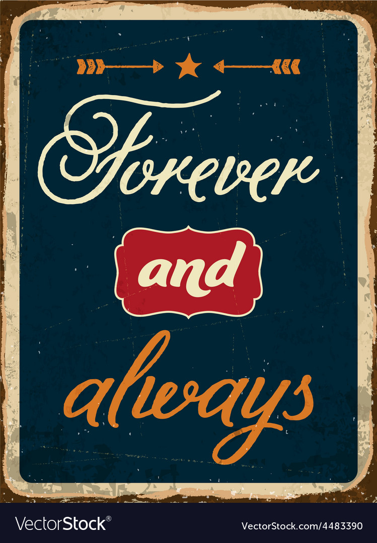 Retro metal sign forever and always vector | Price: 1 Credit (USD $1)