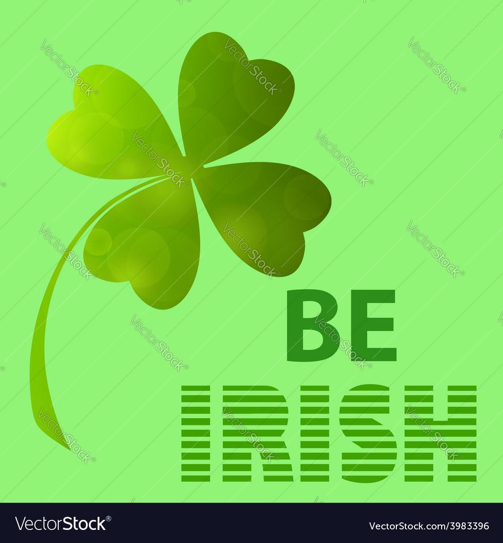 Be irish vector   Price: 1 Credit (USD $1)