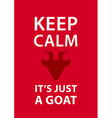 Keep calm its just a goat inspirational card with vector