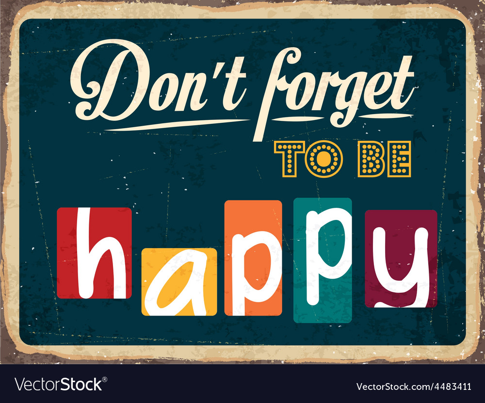 Dont forget to be happy vector | Price: 1 Credit (USD $1)