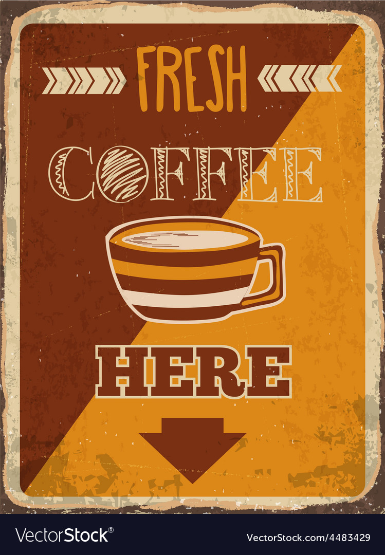 Retro metal sign fresh coffee here vector | Price: 1 Credit (USD $1)