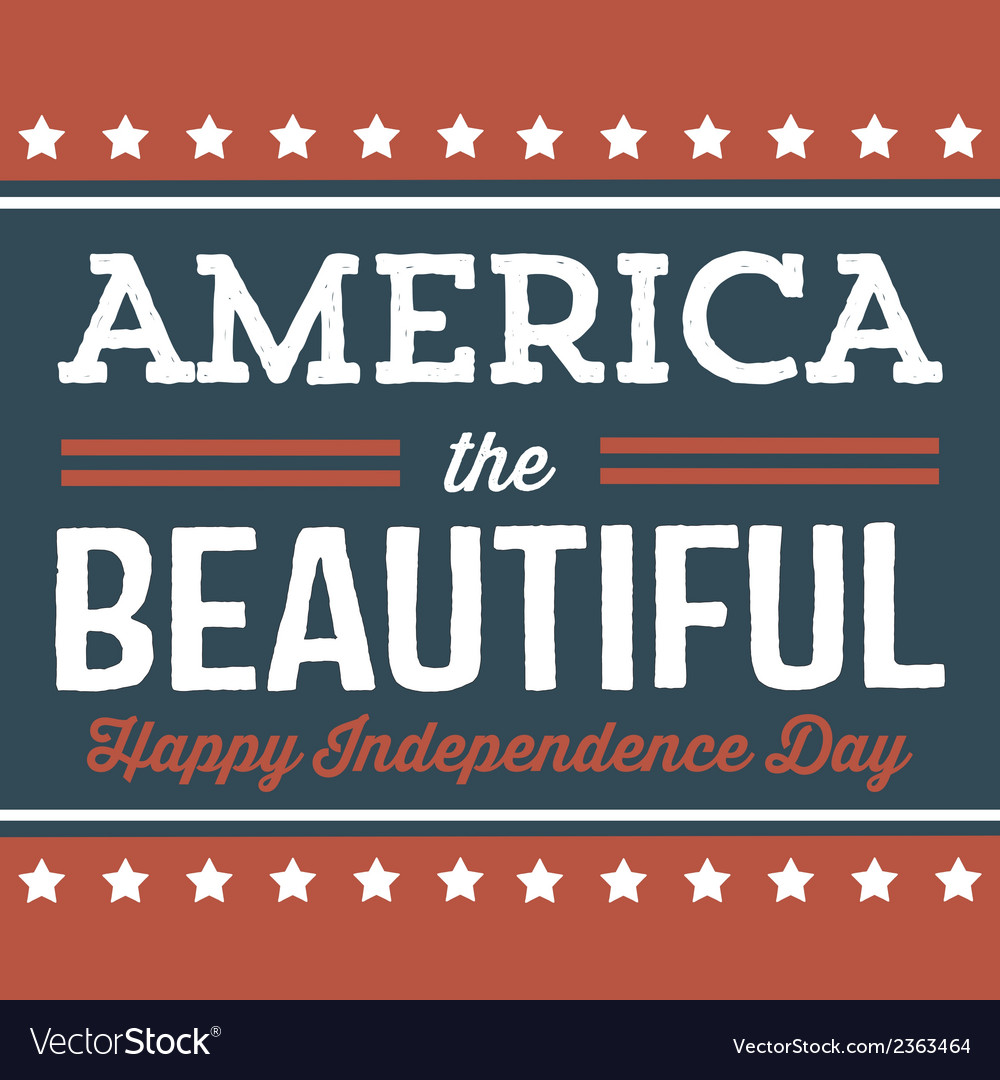 America the beautiful - happy independence day vector | Price: 1 Credit (USD $1)