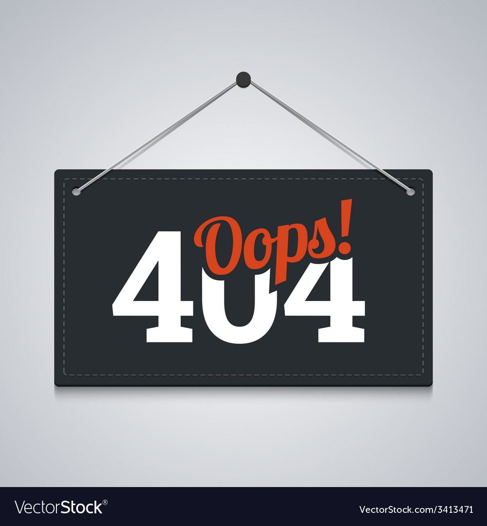 404 sign for website server error vector | Price: 1 Credit (USD $1)