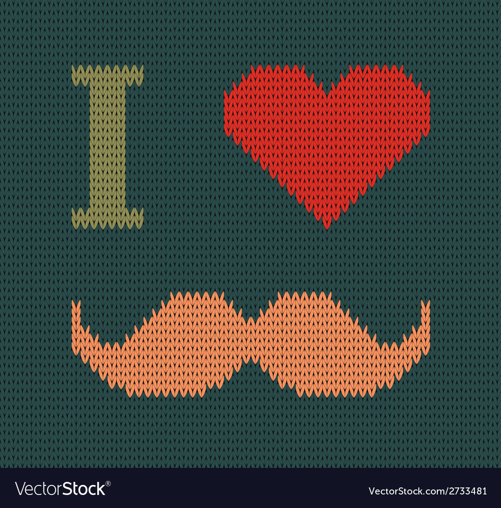 I love mustache knitted vector | Price: 1 Credit (USD $1)