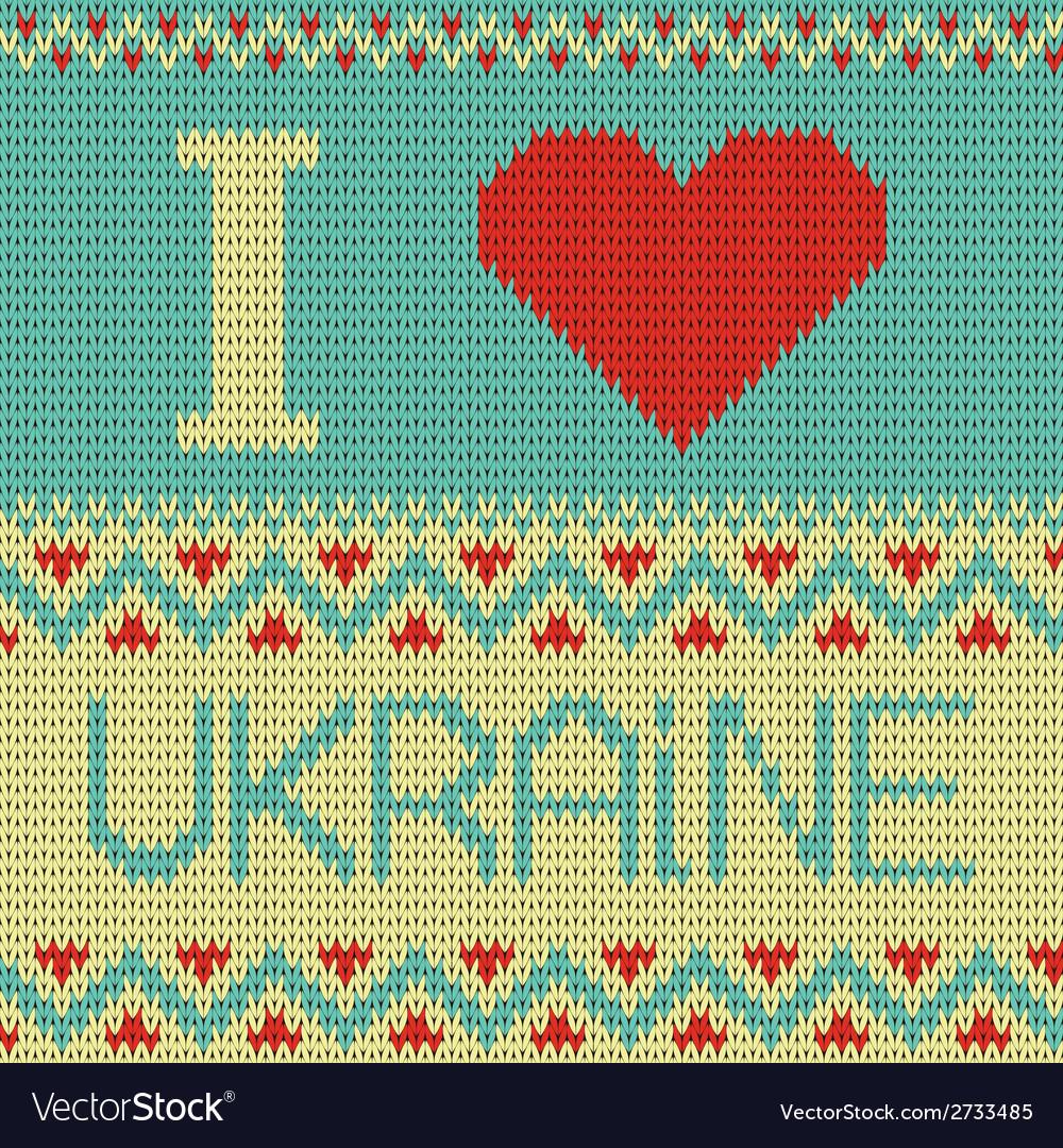 I love ukraine  knitting pattern vector | Price: 1 Credit (USD $1)
