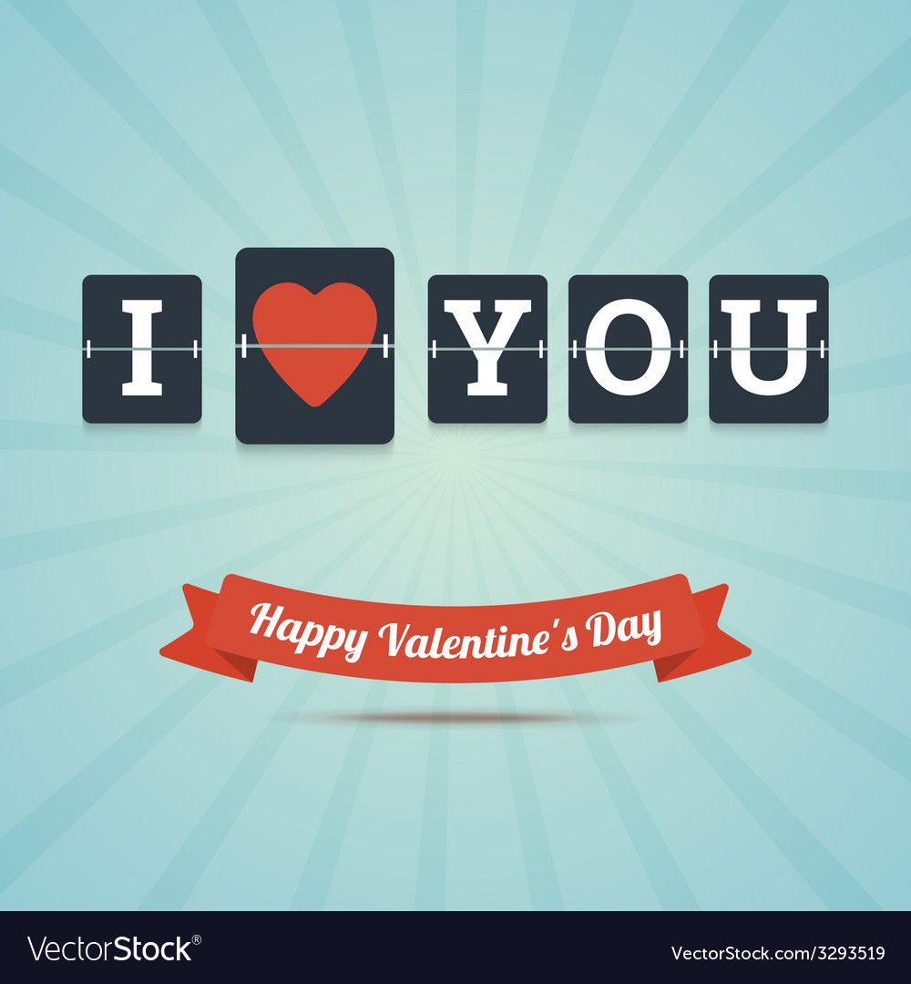 I love you  happy valentines day greeting card vector