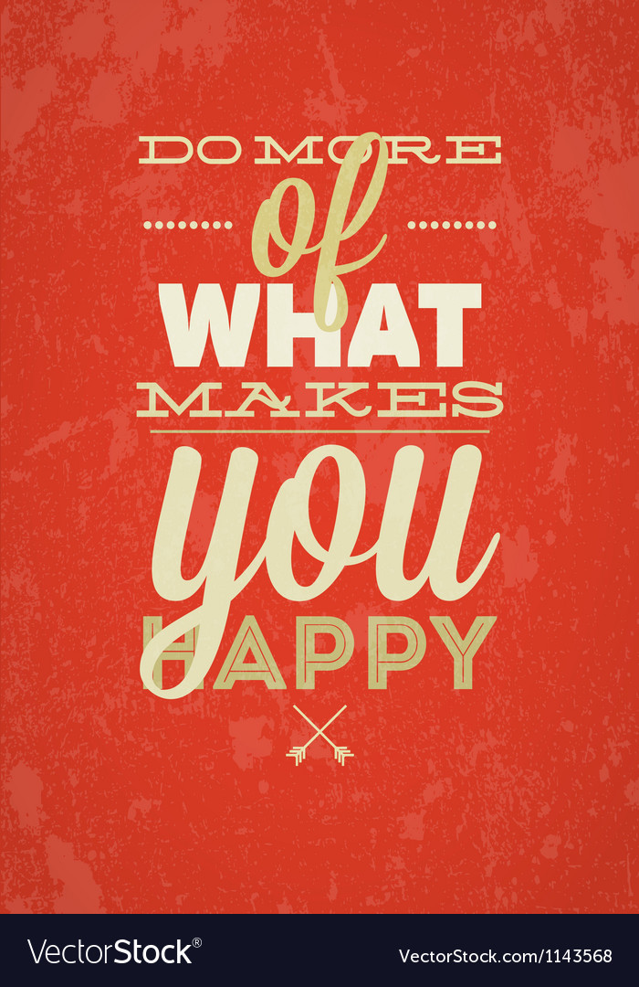 Do more of what makes you happy typography vector | Price: 1 Credit (USD $1)