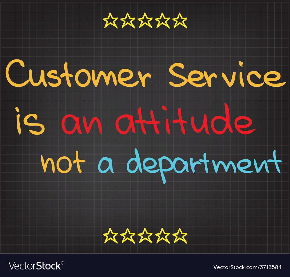 Customer service is an attitude vector   Price: 1 Credit (USD $1)