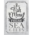 Poster fish menu fresh sea gifts charcoal on board vector