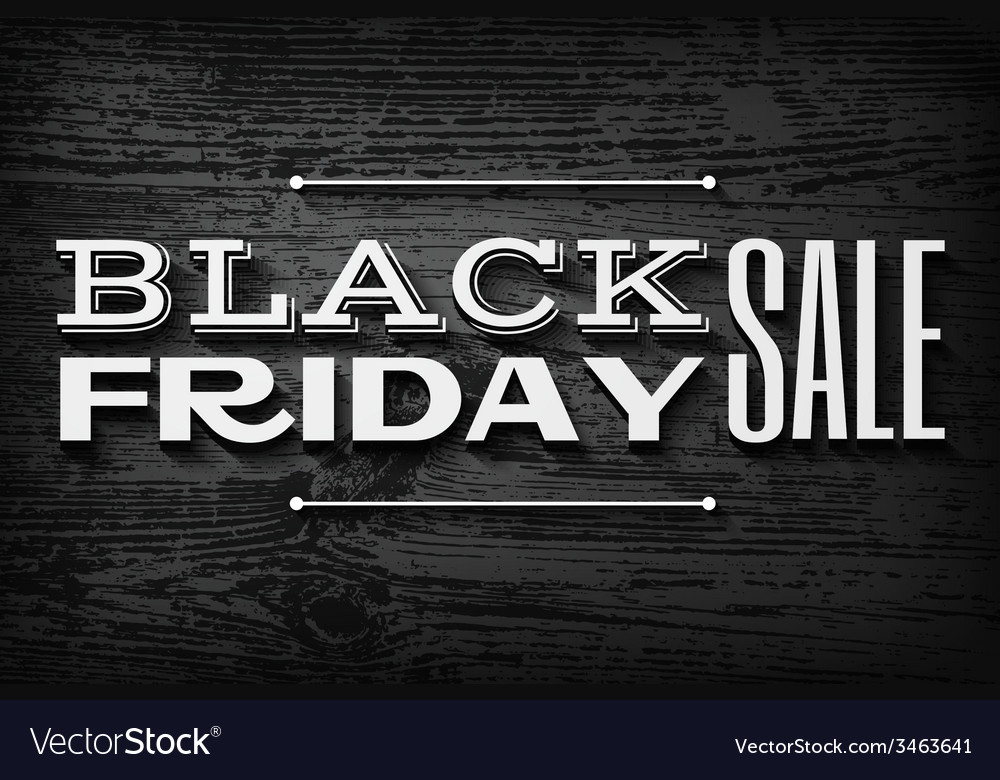 Black friday announcement on wooden background vector | Price: 1 Credit (USD $1)