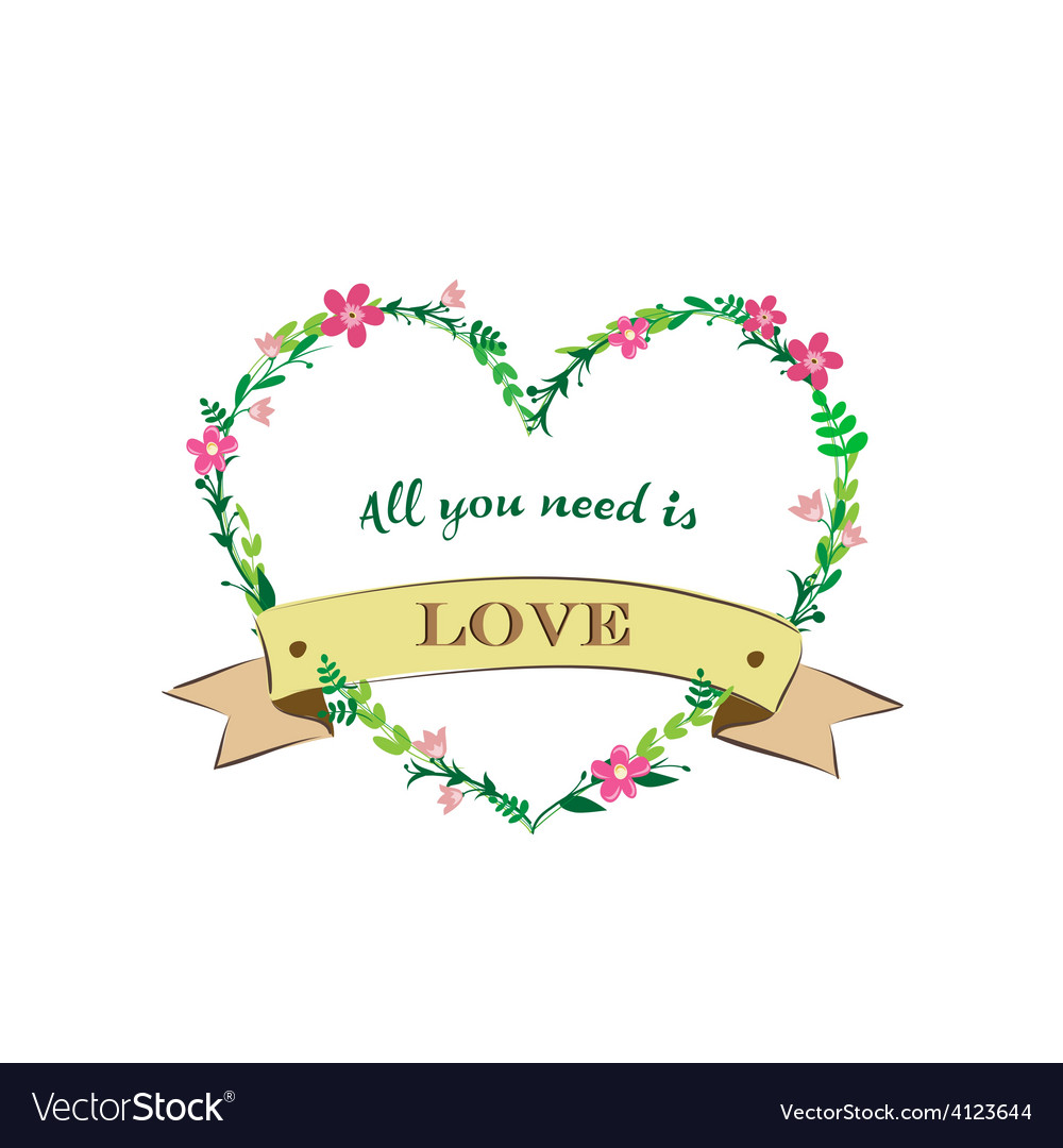 All you need is love vector | Price: 1 Credit (USD $1)
