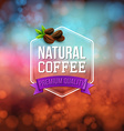 Natural coffee poster typography design on a soft vector