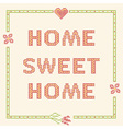 Home sweet home - cross-stitch embroidery vector