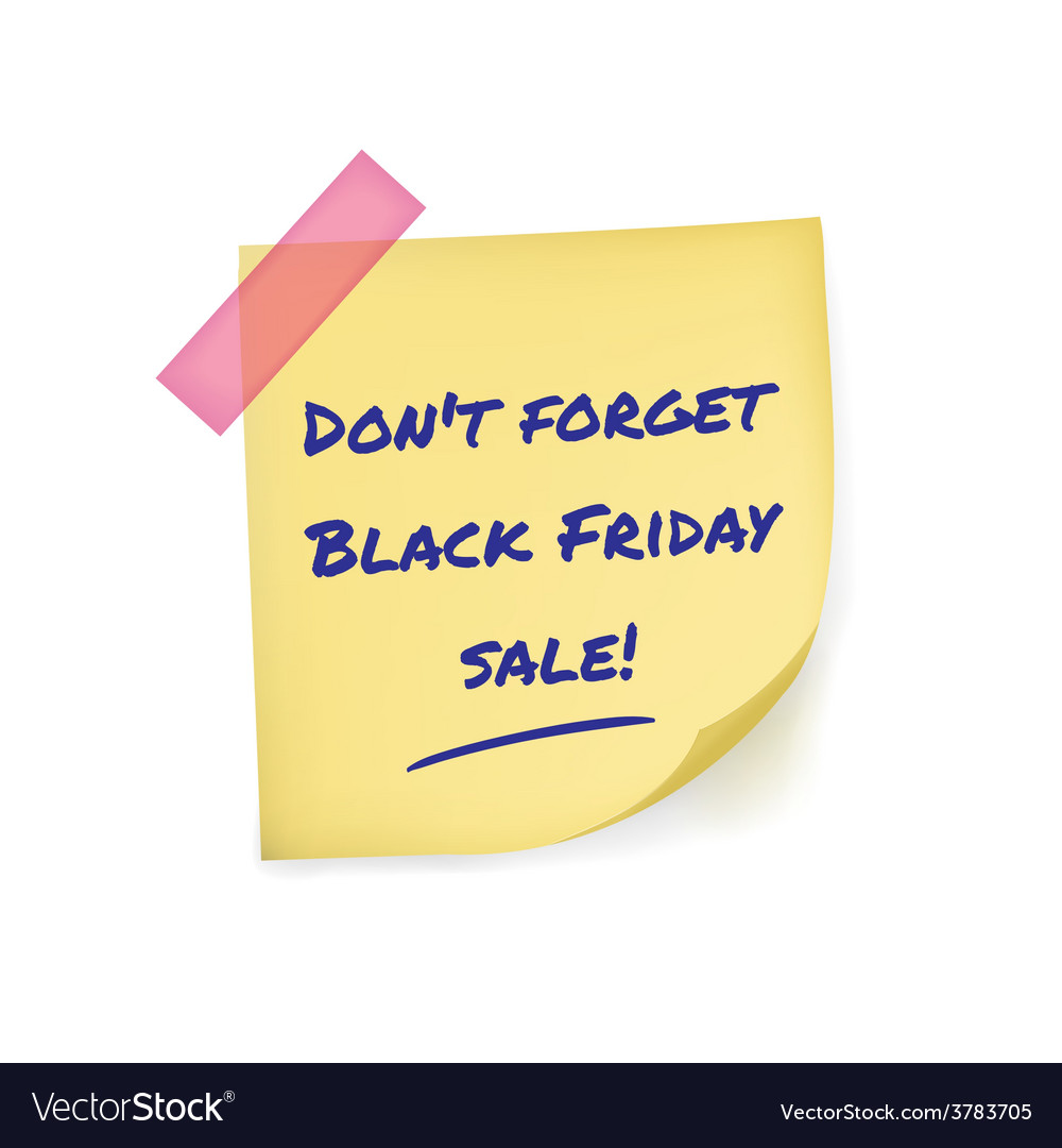 Black friday reminder message on yellow sticker vector | Price: 1 Credit (USD $1)