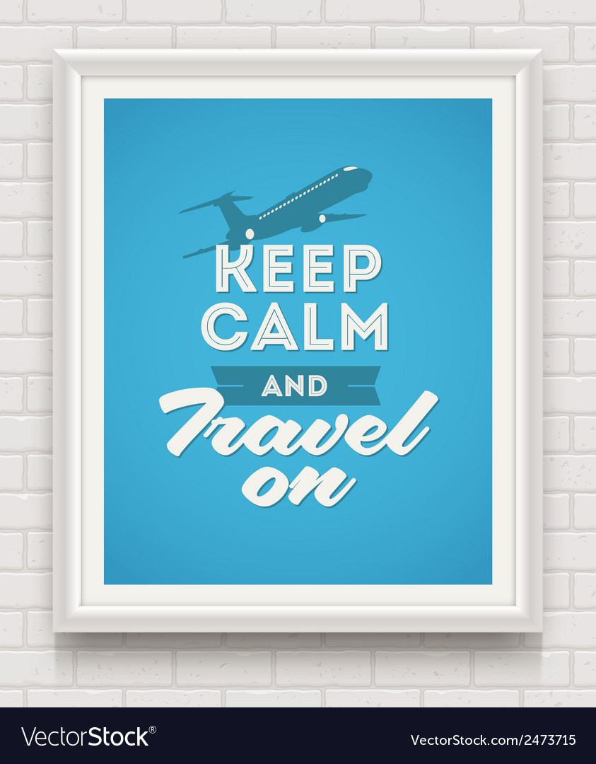 Keep calm and travel on poster vector | Price: 1 Credit (USD $1)