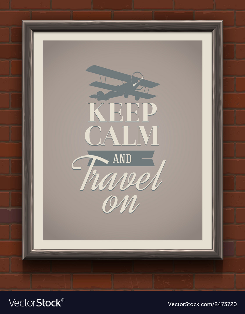 Keep calm and travel on vintage poster vector | Price: 1 Credit (USD $1)