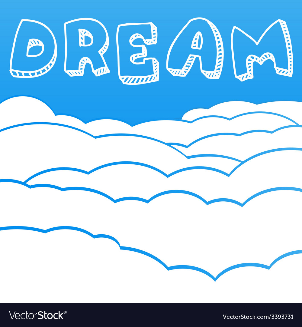 Cloudy background with the inscription dream vector | Price: 1 Credit (USD $1)