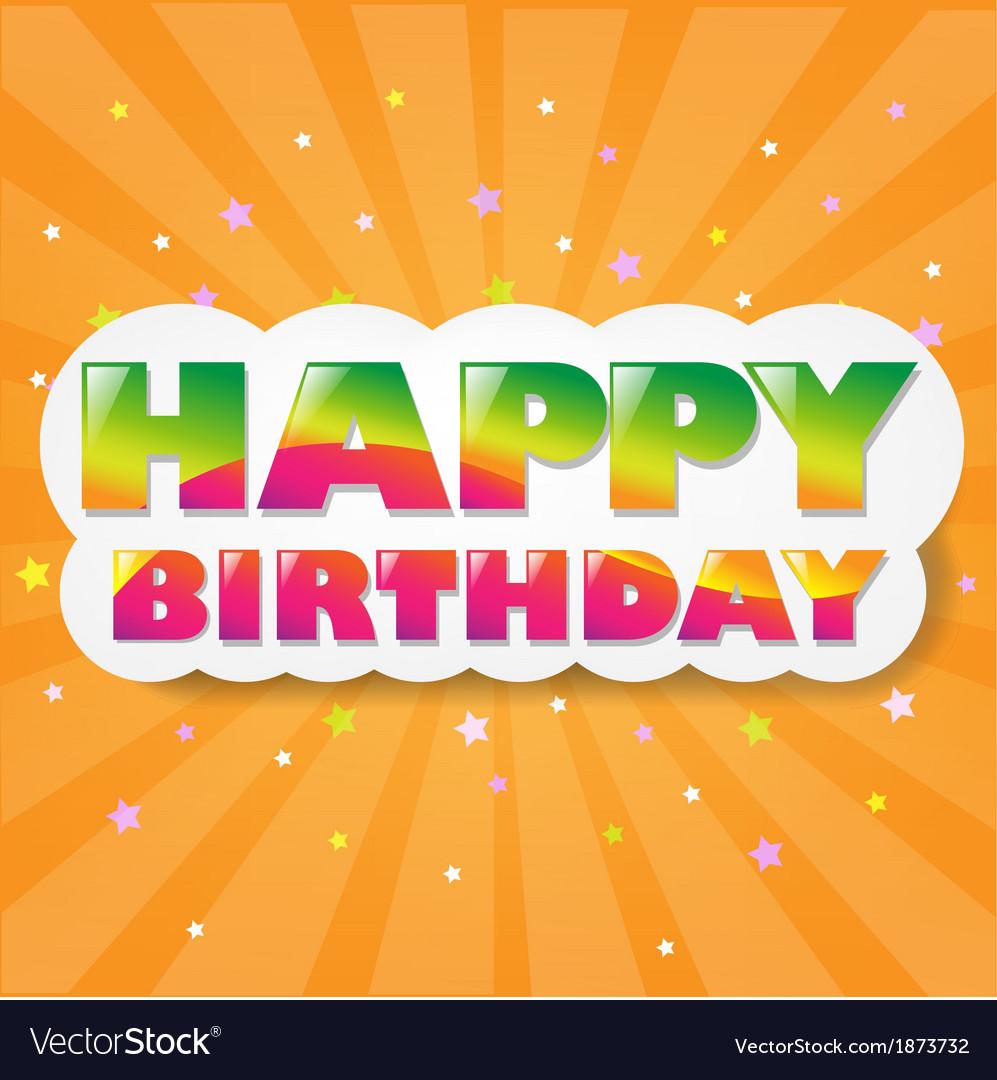 Happy birthday cloud with orange sunburst vector | Price: 1 Credit (USD $1)
